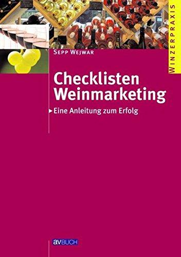 Checklisten Weinmarketing: Eine Anleitung zum Erfolg (Winzerpraxis)