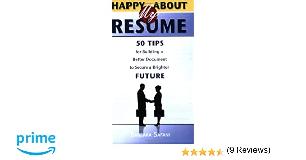 happy about my resume 50 tips for building a better document to