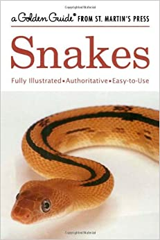Snakes: A Golden Guide from St. Martin's Press