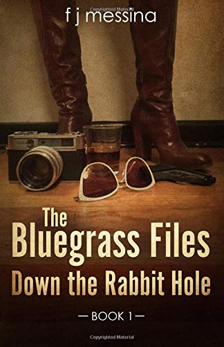 Download The Bluegrass Files:: Down The Rabbit Hole (Book 1) (Volume 1) pdf