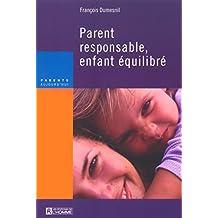 Parent responsable, enfant équilibré: Nouvelle édition