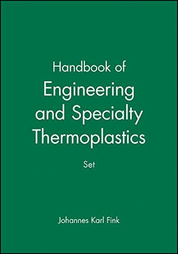 Handbook of Engineering and Specialty Thermoplastics, 4 Volume Set