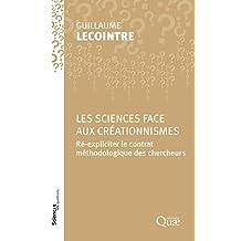 Les sciences face aux créationnismes: Ré-expliciter le contrat méthodologique des chercheurs (Sciences en questions)