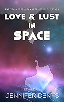 Love and Lust in Space: Erotica & Erotic Romance Set In The Stars by [Carlton, HK, Maselle, Dee, Smith, Ian D, Wulf, Rose, Monroe, Jordan, Barker, Ashe, King, Morgan, McEwan, Dylan, Grey, Ella, Langland, Beverly]
