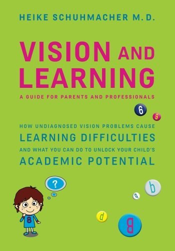 Vision and Learning: How Undiagnosed Vision Problems Cause Learning Difficulties and What You Can Do to Unlock Your Child's Academic Potential - A Guide for Parents and Professionals [並行輸入品]   B07GBP7S49