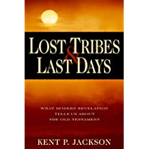 Lost Tribes & Last Days