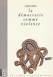 La Démocratie comme violence