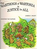 THe Warthogs of Wartonia in Justice for All, Stephen Van Rathje, James C. Baley, 1560024755