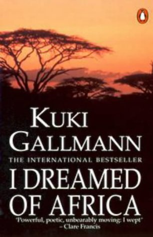 I Dreamed of Africa by Kuki Gallmann (1992-05-01)