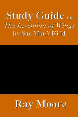 Study Guide on The Invention of Wings by Sue Monk Kidd (Volume 53)