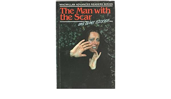 The Man with the Scar and Other Stories