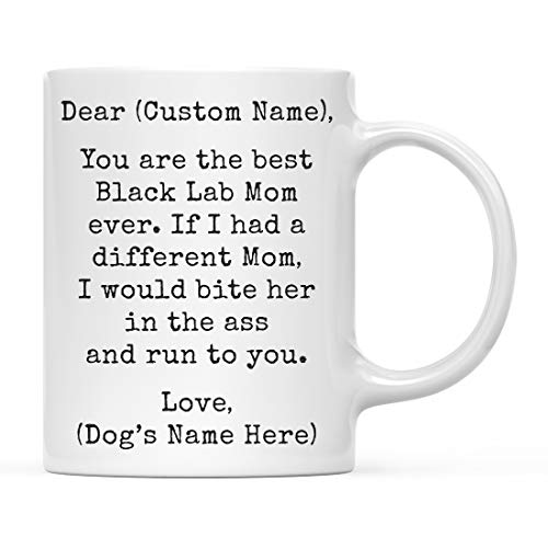 Andaz Press Personalized Funny Dog Mom 11oz. Coffee Mug Gag Gift, Best Black Lab Dog Mom, Bite in Ass and Run to You, 1-Pack, Custom Dog Lover's Christmas Birthday Ideas, Includes Gift Box