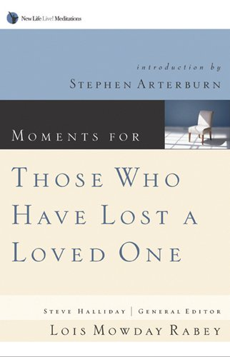 Moments for Those Who Have Lost a Loved One (New Life Live Meditations)