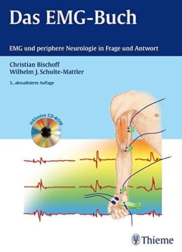 Das EMG-Buch: EMG und periphere Neurologie in Frage und Antwort