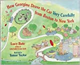 How Georgina Drove the Car Very Carefully from Boston to New York, Lucy Bate, 0517571420