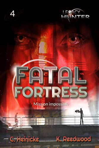 Fatal Fortress (Legacy Hunter Book 4)