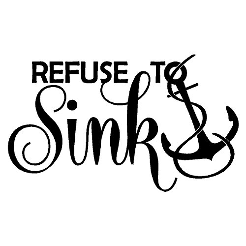 Refuse To Sink.....Inspirational Beach Wall Decals Water Quotes Words Beach Wall Stickers Lake Lettering, Black 12'' X 20'' by EYE CANDY SIGNS