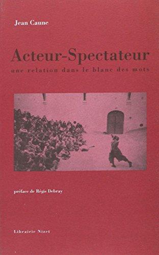 Acteur-Spectateur, Une Relation Dans Le Blanc Des Mots