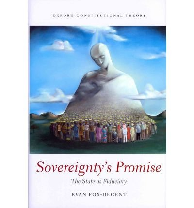 [(Sovereignty's Promise: The State as Fiduciary )] [Author: Evan Fox-Decent] [Feb-2012] pdf epub