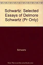 Schwartz: Selected Essays of Delmore Schwartz (Pr Only)
