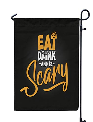 Shorping Decorative Outdoor Garden Flag, 12x18Inch Eat Drink and Be Scary Drawn Autumn Color Poster Good Scrap Booking for Holiday and Seasonal Double-Sided Printing Yards -
