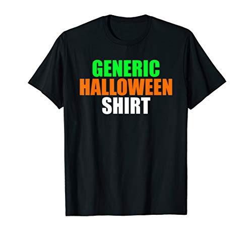 Generic Halloween Shirt - Funny and Simple Halloween Costume T-Shirt