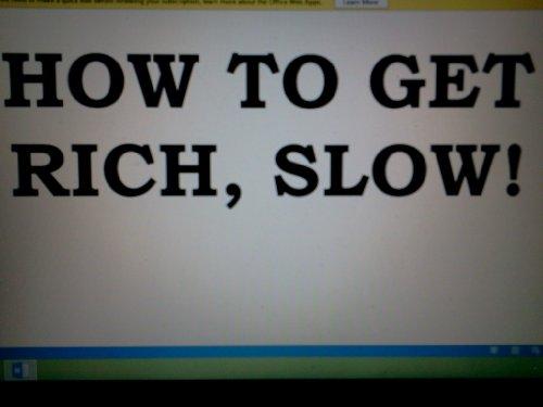 get rich slow - 8
