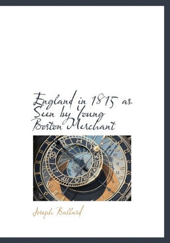 Download England in 1815 as Seen by Young Boston Merchant ebook