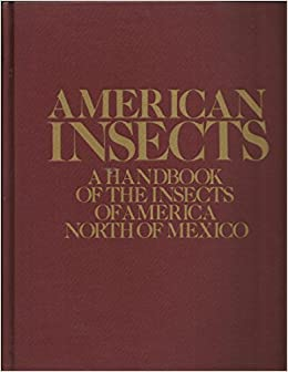 American Insects: Handbook of the Insects of America North of Mexico