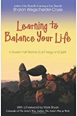 Learning to Balance Your Life: 6 Powers to Restore Your Energy and Spirit