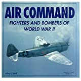 Air command: Fighters and bombers of World War II