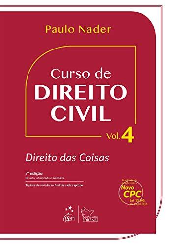 Curso de Direito Civil - Vol. 4 - Direito das Coisas: Volume 4