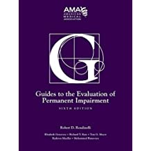 Guides to the Evaluation of Permanent Impairment 6th Edition