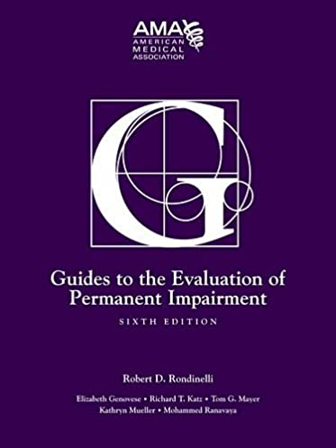 guides to the evaluation of permanent impairment sixth edition rh amazon com ama disability guidelines 6th edition ama guidelines impairment 6th edition