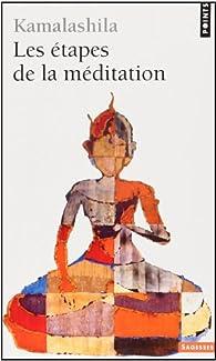 Les étapes de la méditation par  Kamalashila