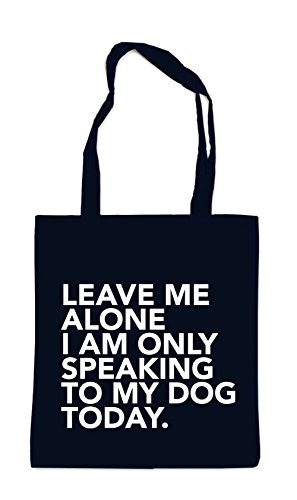 Leave Me Alone - Only Speaking To My Dog Bag Black Certified Freak