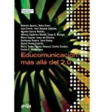 img - for Educomunicaci?n : m?s all? del 2.0 (Paperback)(Spanish) - Common book / textbook / text book