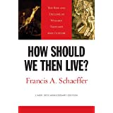 How Should We Then Live?: The Rise and Decline of Western Thought and Culture (L'Abri 50th Anniversary Edition)