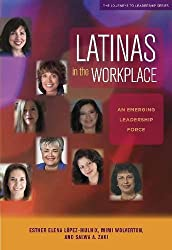 Latinas in the Workplace: An Emerging Leadership Force (Journeys to Leadership Series)