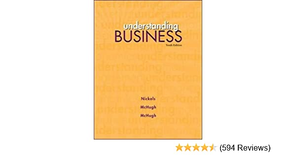 Amazon understanding business 10th edition 9780073524597 amazon understanding business 10th edition 9780073524597 william g nickels james m mchugh susan m mchugh books fandeluxe Image collections