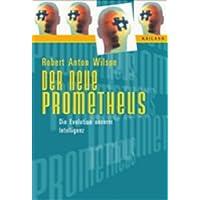 Der neue Prometheus. Die Evolution unserer Intelligenz