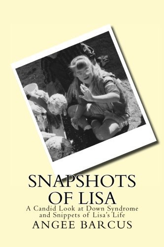 Snapshots of Lisa: A Candid Look at Down Syndrome and Snippets of Lisa's Life pdf epub