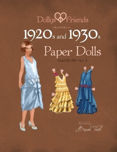 Dollys and Friends 1920s and 1930s Paper Dolls: Molly and Jolly Love 1920s and 1930s Wardrobe No 2 (Volume 2) by Basak Tinli (2015-07-06)