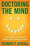 Doctoring the Mind, Richard P. Bentall, 0814791484