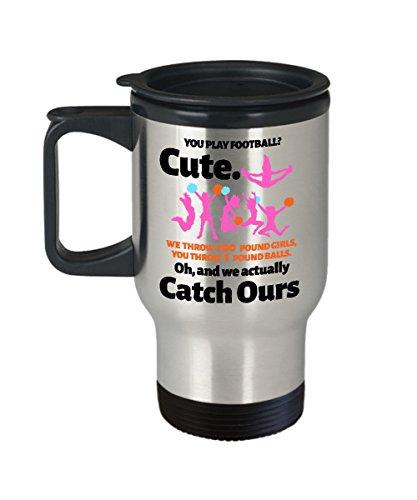 Funny Novelty Gift For Cheerleader You Play Football? Cute. We Thrown 100 Pound Girl You Throw Best Cheerleader Spirit Cheer Travel Coffee Mug Tumbler