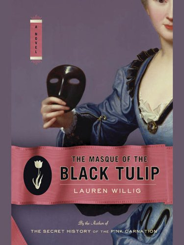 The Masque of the Black Tulip (Pink Carnation series Book 2) (Tulip Series)