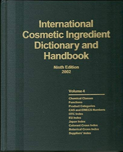 International Cosmetic Ingredient Dictionary and Handbook, Ninth Edition 2002 (Ctfa International Cosmetic Ingredient Dictionary And Handbook)