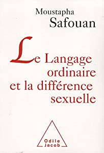 vignette de 'Le langage ordinaire et la différence sexuelle (Moustapha Safouan)'