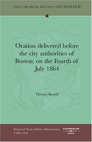 Oration delivered before the city authorities of Boston: on the Fourth of July 1864 pdf