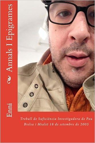 Annals I Epigrames: Treball de Suficiència Investigadora de Pau Bielsa i Mialet 18 de setembre de 2003